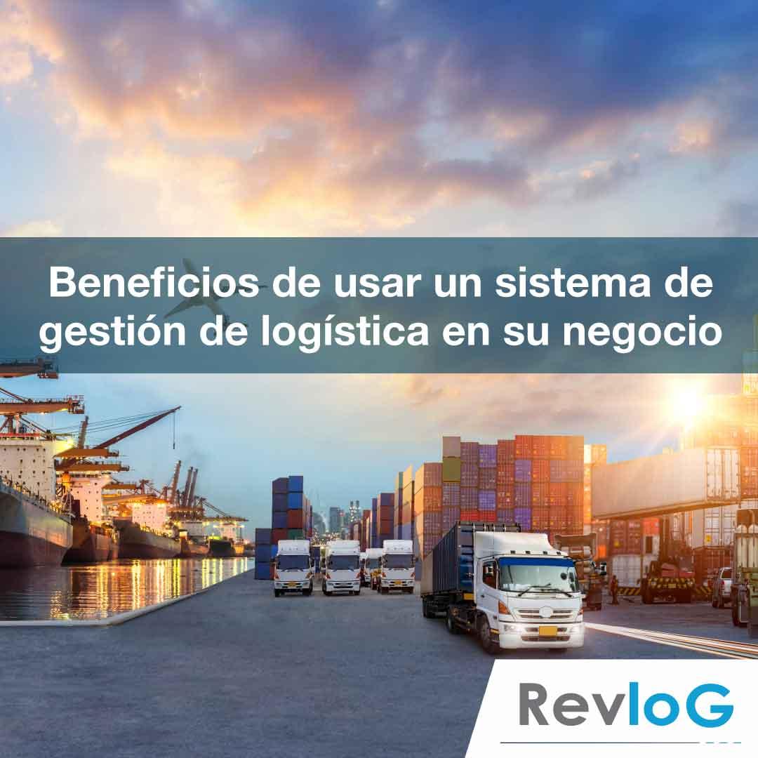 Beneficios de usar un sistema de gestión de logística en su negocio