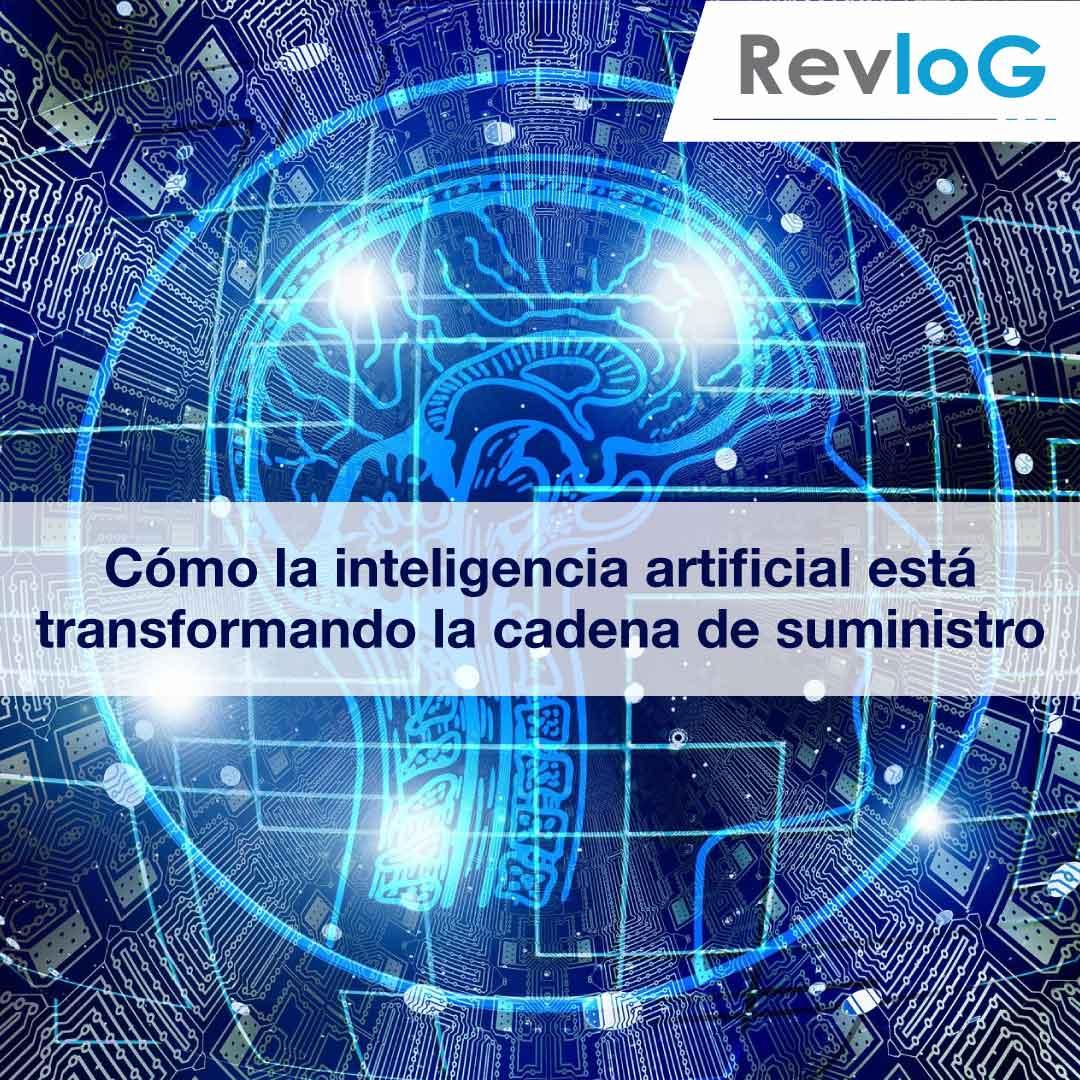 Cómo la inteligencia artificial está transformando la cadena de suministro
